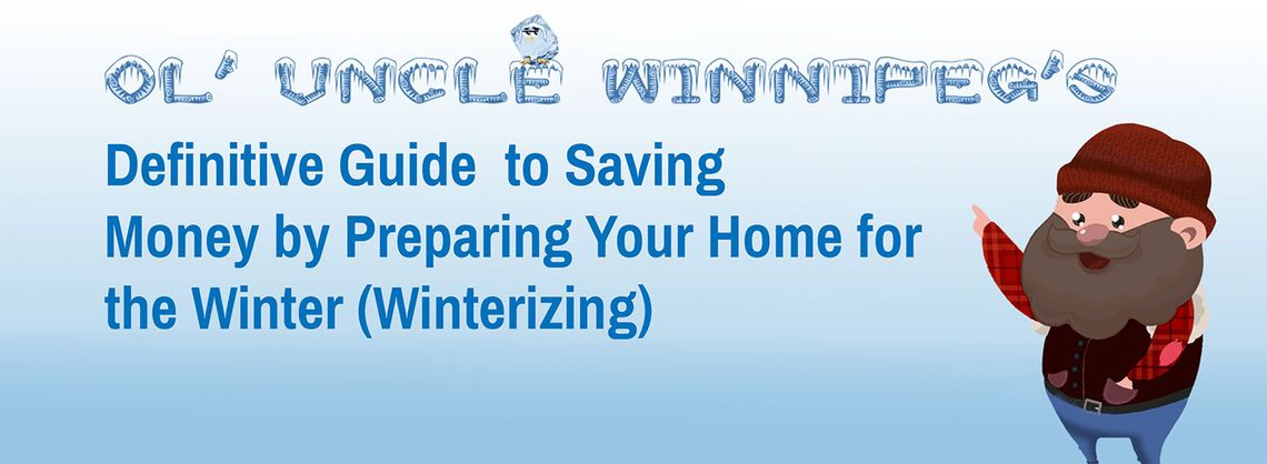 Definitive guide to saving money by preparing your home for the winter (Winterizing)